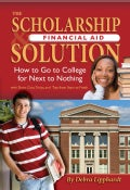 The Scholarship & Financial Aid Solution: How to Go to College for Next to Nothing With Short Cuts, Tricks, and T... (Paperback)