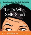 That's What She Said: Women Reveal What Men Really Need to Know (Paperback)