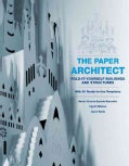 The Paper Architect: Fold-it-yourself Buildings and Structures with 20 Ready-to-Use Templates (Spiral bound)