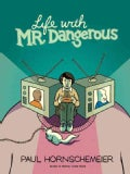 Life with Mr. Dangerous (Hardcover)