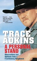 A Personal Stand: Observations and Opinions from a Freethinking Roughneck (Paperback)