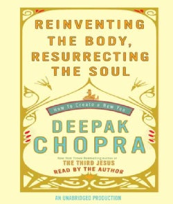 Reinventing The Body, Resurrecting The Soul: How to Create a New You (CD-Audio)