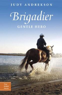 Brigadier: Gentle Hero (Paperback)