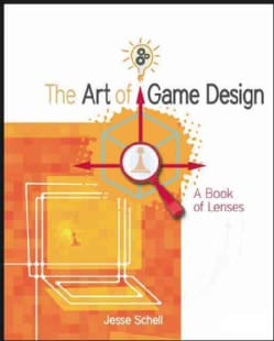 The Art of Game Design: A Book of Lenses (Paperback)