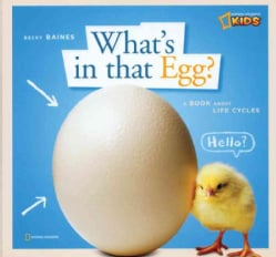 What's in That Egg?: A Book About Life Cycles (Hardcover)