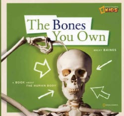 The Bones You Own: A Book About the Human Body (Hardcover)