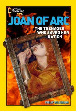Joan of Arc: The Teenager Who Saved Her Nation (Paperback)