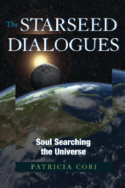 The Starseed Dialogues: Soul Searching the Universe (Paperback)