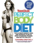 Women's Health Perfect Body Diet: The Ultimate Weight Loss and Workout Plan to Drop Stubborn Pounds and Get Fit f... (Paperback)