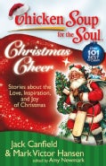 Chicken Soup for the Soul Christmas Cheer: Stories About the Love, Inspiration, and Joy of Christmas (Paperback)