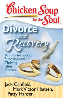 Divorce and Recovery: 101 Stories About Surviving and Thriving After Divorce (Paperback)