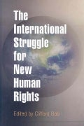The International Struggle for New Human Rights (Hardcover)