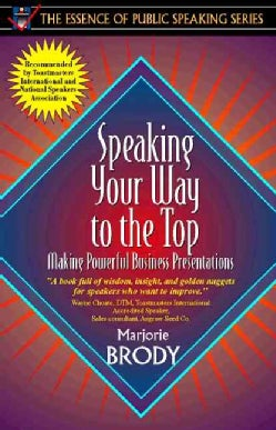 Speaking Your Way to the Top: Making Powerful Business Presentations (Paperback)