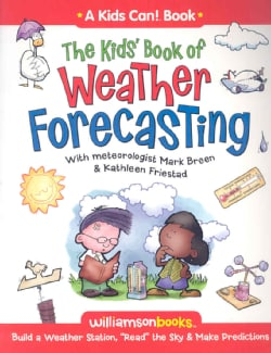 The Kids' Book of Weather Forecasting: Build a Weather Stations,