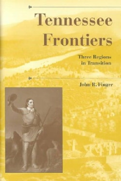 Tennessee Frontiers: Three Regions in Transition (Hardcover)