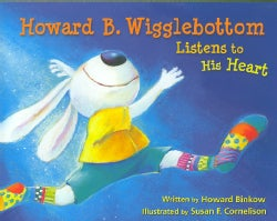 Howard B. Wigglebottom Listens to His Heart (Hardcover)