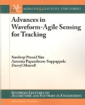 Advances In Waveform-Agile Sensing For Tracking (Paperback)