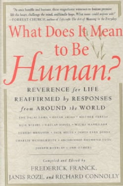What Does It Mean to Be Human?: Reverence for Life Reaffirmed by Responses from Around the World (Paperback)
