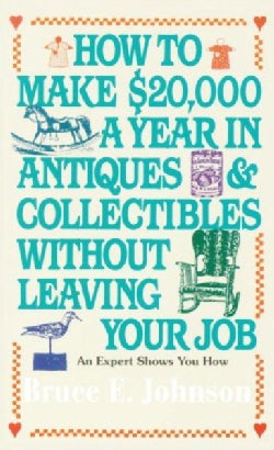 How to Make $20,000 a Year in Antiques and Collectibles Without Leaving Your Job (Paperback)