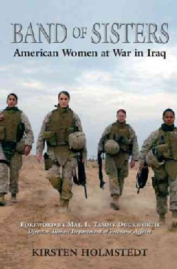 Band of Sisters: American Women at War in Iraq (Paperback)