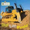 Dig! Lift! Push! (Board book)