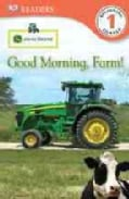 John Deere Good Morning, Farm! (Paperback)