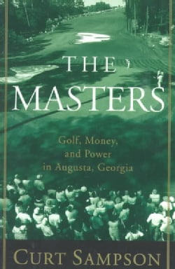 Masters: Golf, Money, and Power in Augusta, Georgia (Paperback)