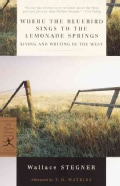 Where the Bluebird Sings to the Lemonade Springs: Living and Writing in the West (Paperback)