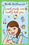 Sixth Grade Can Really Kill You (Paperback)