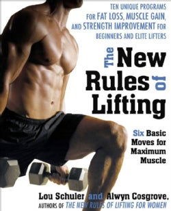 The New Rules of Lifting: Six Basic Moves for Maximum Muscle (Paperback)