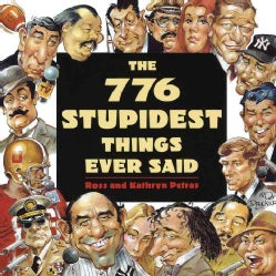 The 776 Stupidest Things Ever Said (Paperback)