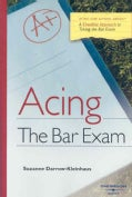 Acing the Bar Exam: A Checklist Approach to Taking the Bar Exam (Paperback)