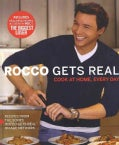 Rocco Gets Real: Cook at Home, Every Day (Paperback)