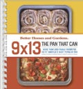 Better Homes and Gardens, 9 X 13: The Pan That Can, More Than 370 Family Favorites to Fit America's Most Popul... (Spiral bound)