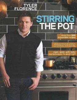 Tyler Florence: Stirring the Pot (Paperback)