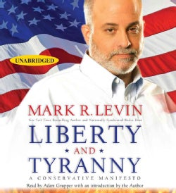 Liberty and Tyranny: A Conservative Manifesto (CD-Audio)