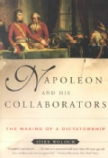 Napoleon and His Collaborators: The Making of a Dictatorship (Paperback)