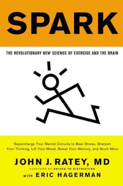 Spark: The Revolutionary New Science of Exercise and the Brain (Paperback)