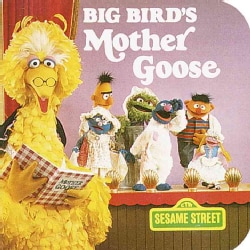 Big Bird's Mother Goose: Featuring Jim Henson's Sesame Street Muppets (Hardcover)
