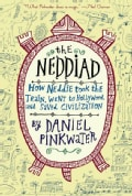 The Neddiad: How Neddie Took the Train, Went to Hollywood, and Saved Civilization (Paperback)