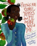 Bring Me Some Apples and I'll Make You a Pie: A Story About Edna Lewis (Hardcover)