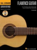 Hal Leonard Flamenco Guitar Method: A Complete Guide With Step-by-step Lessons and More Than 50 Music
