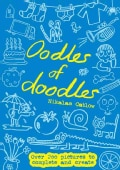 Oodles of Doodles: Over 200 Pictures to Complete and Create (Paperback)