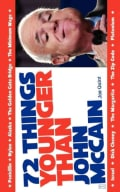 72 Things Younger Than John Mccain (Paperback)