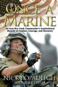 Once A Marine: An Iraq War Tank Commander's Inspirational Memoir of Combat, Courage, and Recovery (Hardcover)