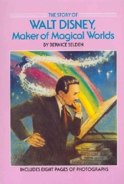 The Story of Walt Disney, Maker of Magical Worlds (Paperback)