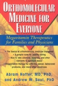 Orthomolecular Medicine For Everyone: Megavitamin Therapeutics for Families and Physicians (Paperback)