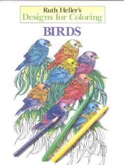 Ruth Heller's Designs for Coloring Birds (Paperback)