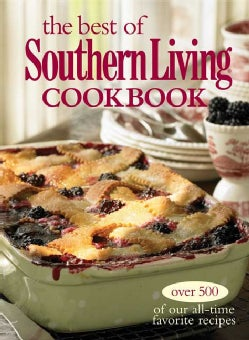 The Best of Southern Living Cookbook: Over 500 of Our All-time Favorite Recipes (Paperback)