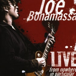 Joe Bonamassa - Live From Nowhere In Particular